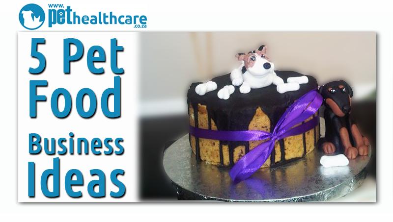 5 Pet Food Business Ideas | pethealthcare co za5 Pet Food